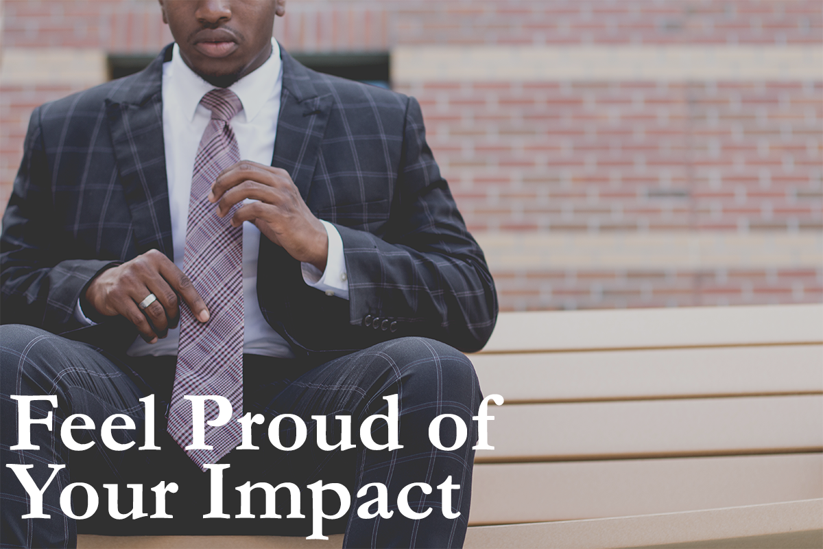 Feel Proud of Your Impact