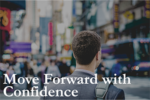 Move Forward with Confidence